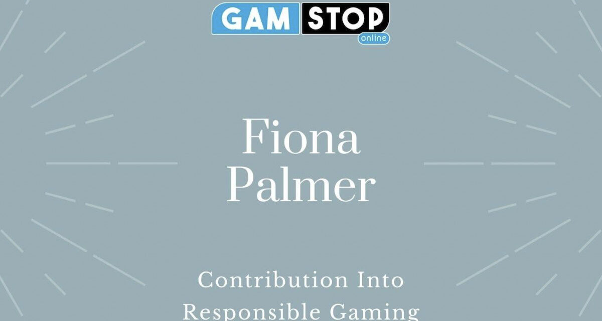 Fiona Palmer's Contribution Into Responsible Gaming