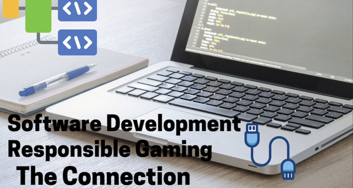 Software Development & Responsible Gaming: The Connection