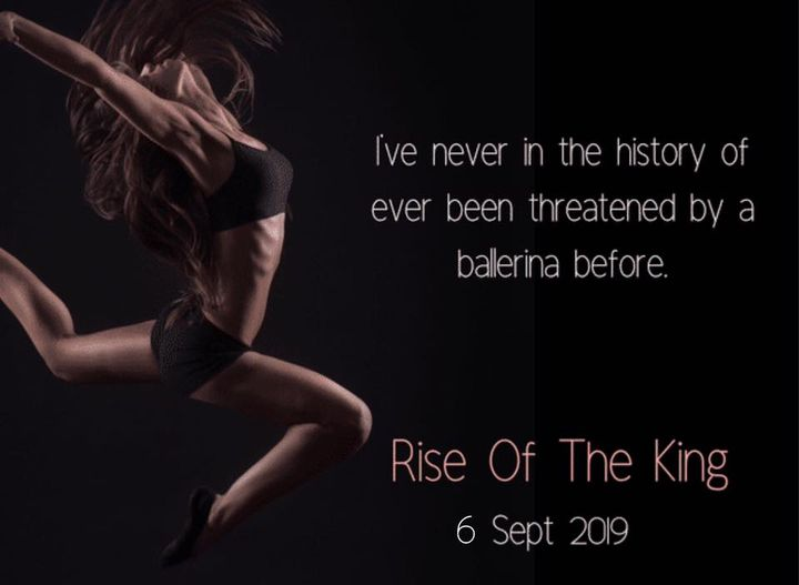 """A book release ad for Rise of the King, book 5 in the Checkmate series by Emilia Finn. Text reads: """"I've never in the history of ever been threatened by a ballerina before. Rise Of The King, 6 September 2019"""" Sophia Asa Solomon"""