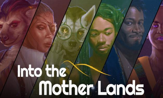 INTO THE MOTHER LANDS an Original Afrofuturist Table Top RPG Hits Kickstarter