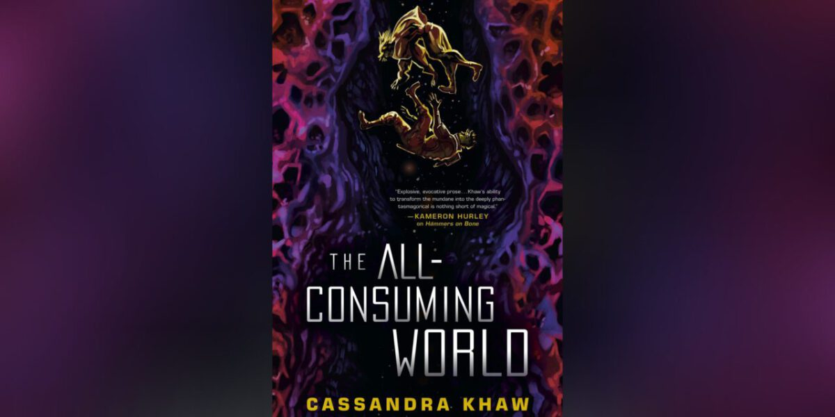 """Cover for """"The All-Consuming World"""" by Cassandra Khaw, a book like Shadow and Bone."""