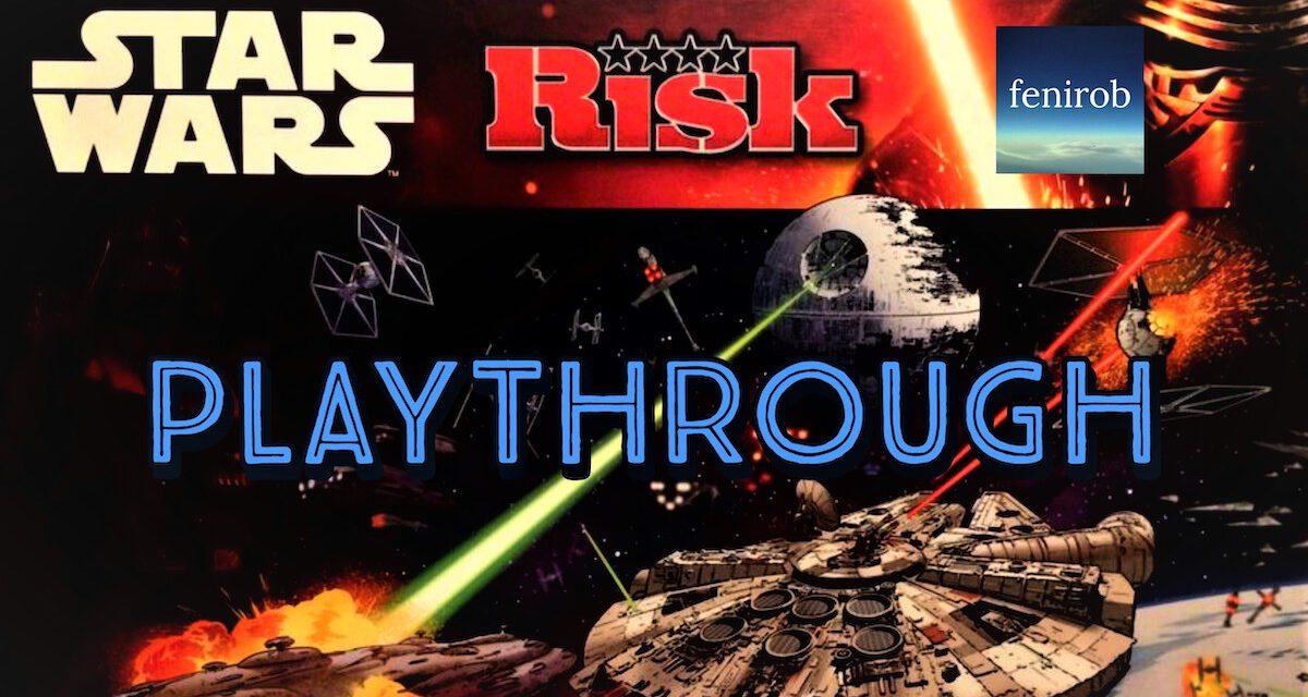 RISK: STAR WARS EDITION – Good Times in a Galaxy Far, Far Away