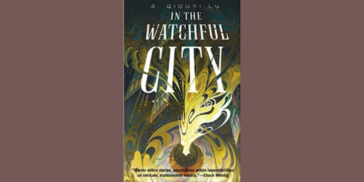 Cover for In the Watchful City by S. Qiouyi Lu.