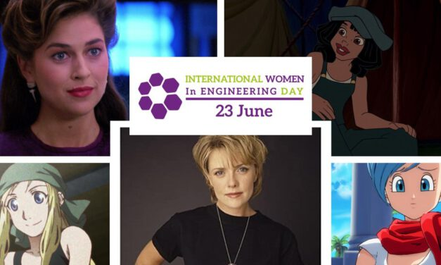 INTERNATIONAL WOMEN IN ENGINEERING DAY: Featuring Our Favorite Fictional Female Engineers