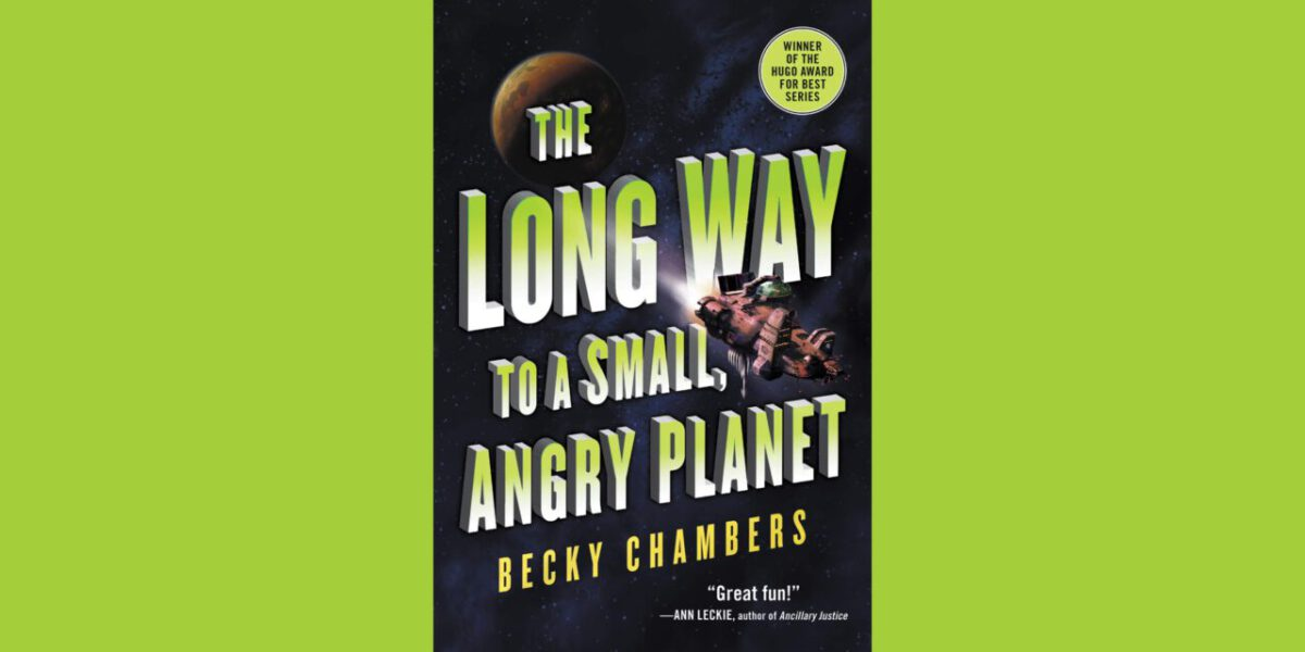 Cover for The Long Way to a Small, Angry Planet by Becky Chambers; gays in space