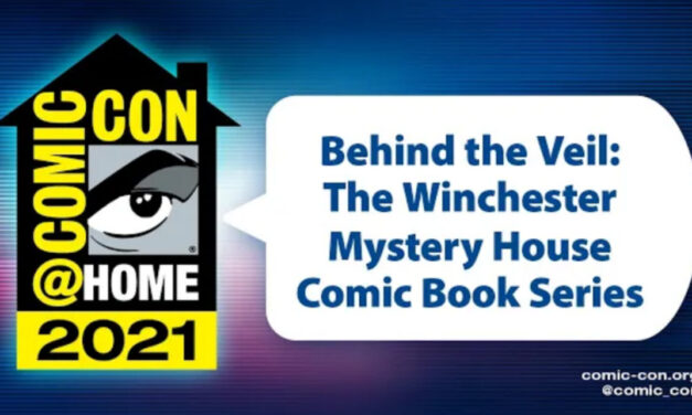 SDCC 2021: WINCHESTER MYSTERY HOUSE COMIC BOOK SERIES Panel