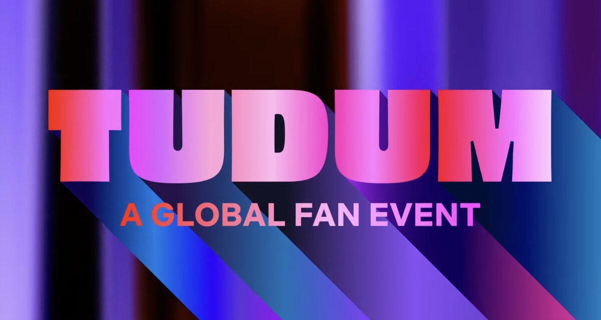 TUDUM Will Be Netflix's First Global Fan Event