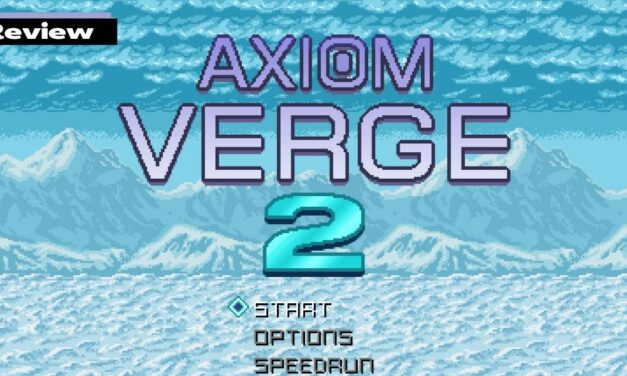 GGA Game Review: AXIOM VERGE 2 – Familiar, Yet Different