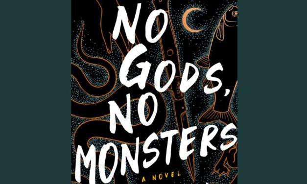 Book Review: NO GODS, NO MONSTERS